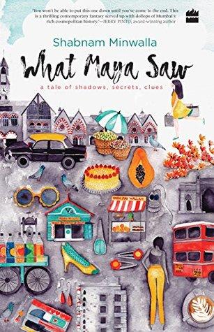 What Maya Saw... by Shabnam Minawala. Publisher: Harper Collins Photo credit: Goodreads