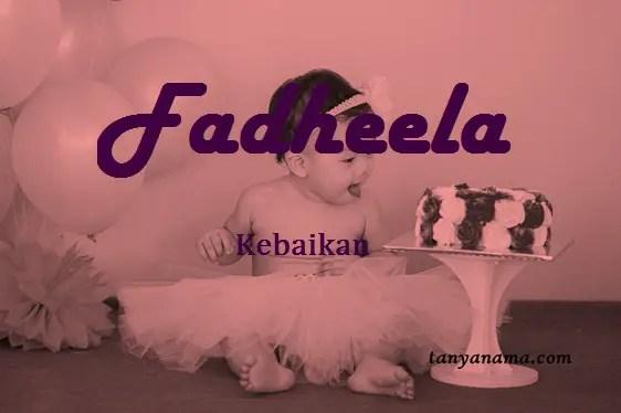 Arti Nama Fadheela Dan Rangkaian Namanya