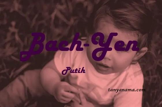 arti nama Bach-Yen