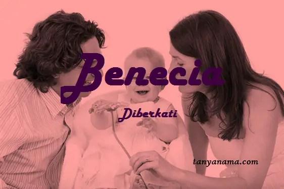 arti nama Benecia