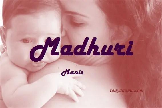 arti nama Madhuri