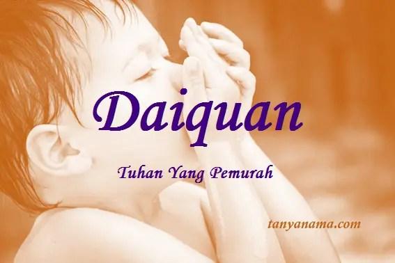 arti nama Daiquan