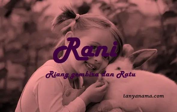 Arti Nama Rani Dan Rangkaian Namanya Tanya Nama