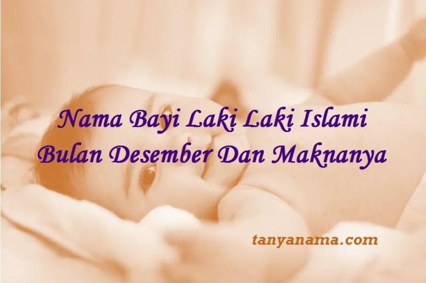 Nama Bayi Laki Laki Islami Bulan Desember