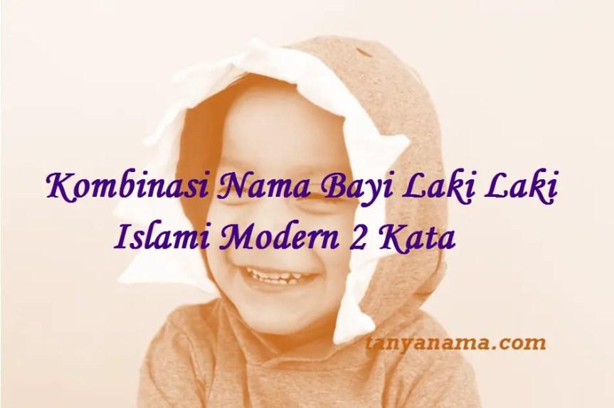 Nama Bayi Laki Laki Islami Modern 2 Kata