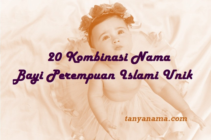 Nama Bayi Perempuan Islami Unik