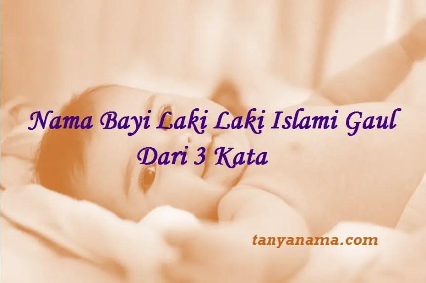 Nama Bayi Laki Laki Islami Gaul