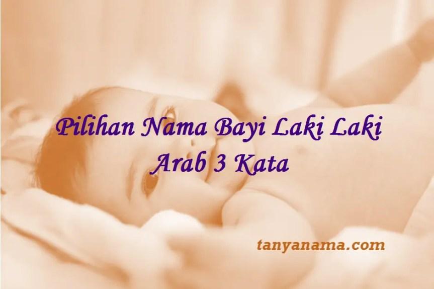 Nama Bayi Laki Laki Arab 3 Kata