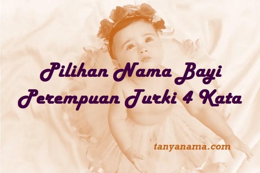 Nama Bayi Perempuan Turki 4 Kata