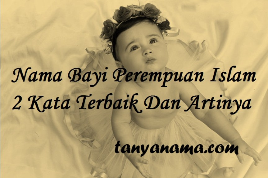 Nama Bayi Perempuan Islam 2 Kata
