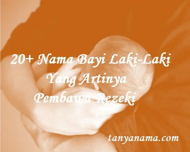 Nama Bayi Laki-Laki Yang Artinya Pembawa Rezeki