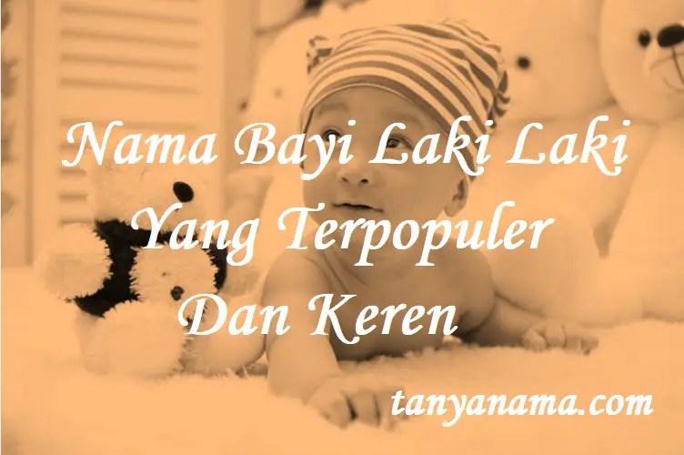 Nama Bayi Laki Laki Yang Terpopuler