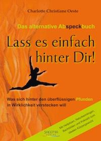 Das alternative Abspeckbuch – Lass es einfach hinter Dir!
