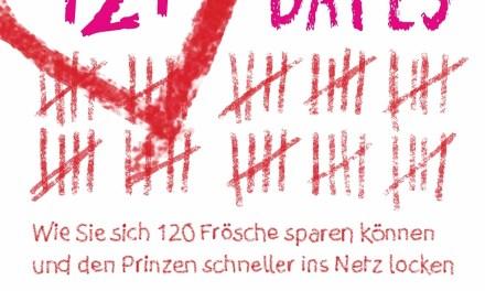 121 Dates – Wie Sie sich 120 Frösche sparen können und den Prinzen schneller ins Netz locken
