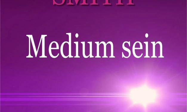 Medium sein von Gordon Smith