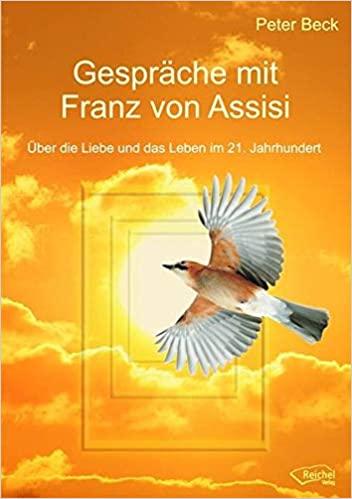 Gespräche mit Franz von Assisi von Peter Beck
