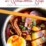 Pinterest graphic for birria ramen w/ quesadilla strips.