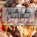 Pinterest graphic for vanilla chai donut holes with apple cider glaze.