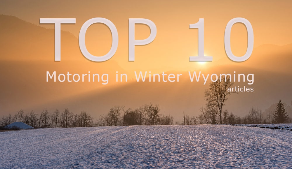 Everything You Need To Know – Motoring In Winter Wyoming