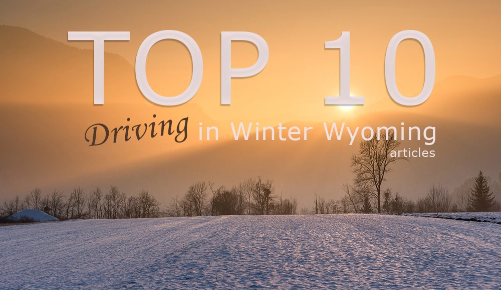 Everything You Need To Know – Driving In Winter Wyoming
