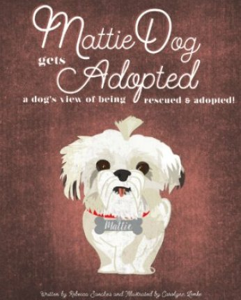 MattieDog Gets Adopted Book Cover