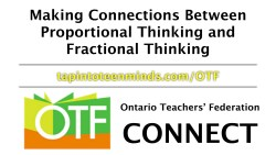 OTF Connect Webinar - Making Connections Between Proportional Thinking and Fractional Thinking