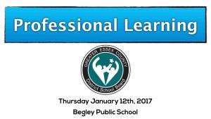 Professional Development - GECDSB Begley Public School