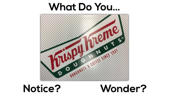 Krispy Kreme Donut Delight 3 Act Math Task - What do you Notice and Wonder