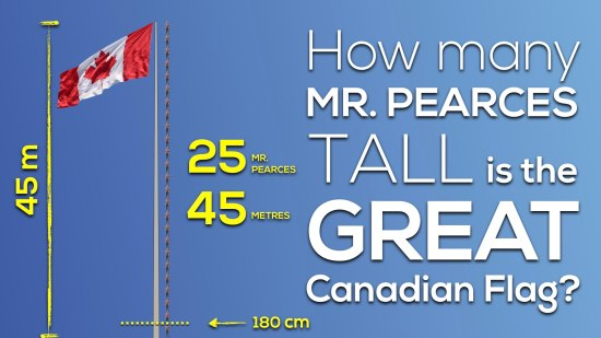Canada 150 Math Challenge - The Flag Pole is Exactly 25 Mr Pearces Tall