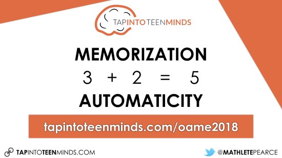 OAME 2018 - Memorization vs Automaticity Back to Basics or Beyond the Basics