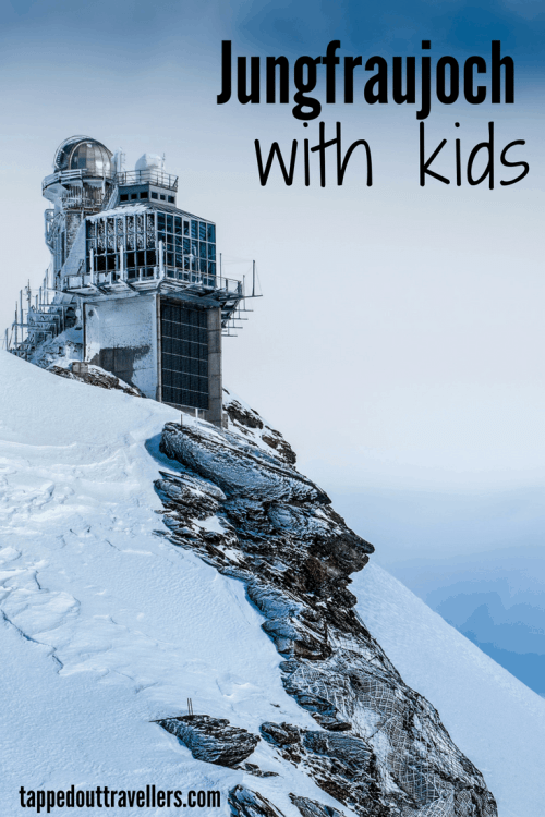 Jungfraujoch with kids | Switzerland Road trip with kids | Switzerland with kids | what to see, where to stay, things to do in Switzerland for 2 weeks | Switzerland for Christmas | Switzerland in winter