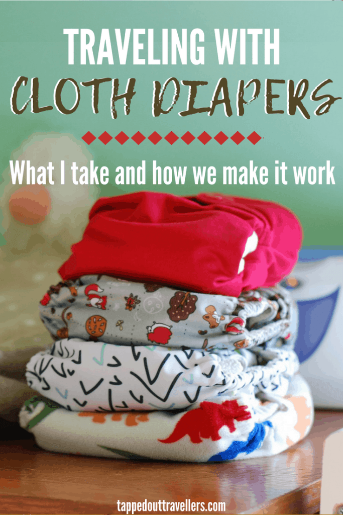 traveling with cloth diapers - what I take and how we make it work
