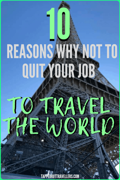10 reasons NOT to quit your job for travel: why we won't travel full time!