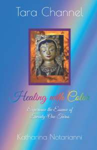Healing with Color - Experience the Essence of Twenty-One Taras