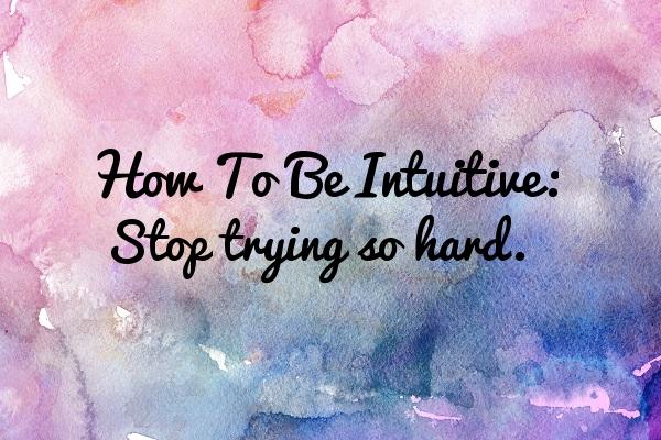 How To Be Intuitive - Tara Nikita