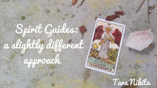 Spirit Guides: a slightly different approach - Tara Nikita