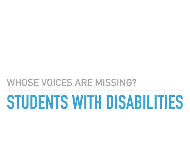 Whose voices are missing? Students with disabilities