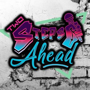 Two Steps Ahead Podcast Official Merchandise