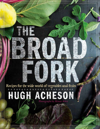 Cookbook cover- The Broad Fork: Recipes for the wide would of vegetables and fruits.