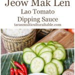 Jeow Mak Len (Lao Tomato Dipping Sauce) with cucumber and sausage.