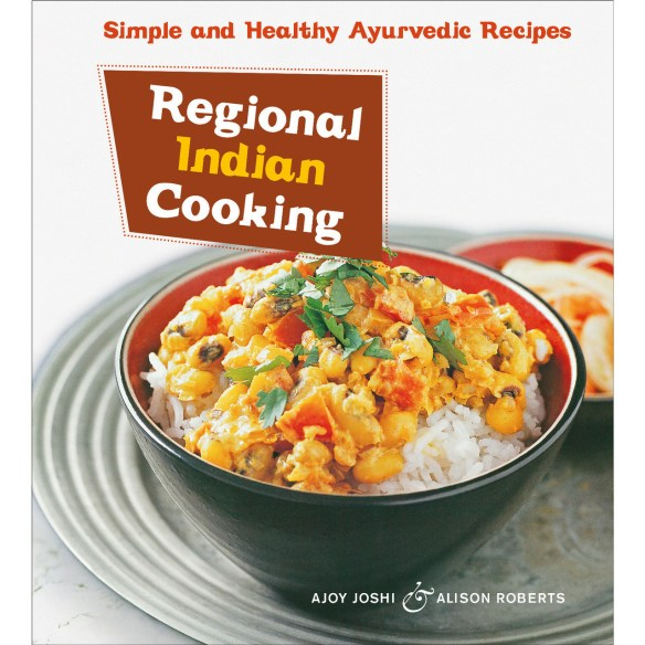Cookbook cover- Regional Indian Cooking: Simple and Healthy Ayurvedic Recipes.