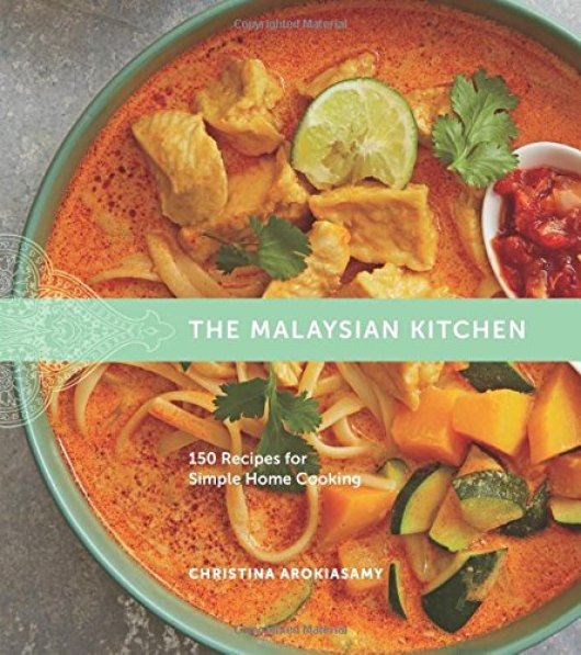 Cookbook cover- The Malaysian Kitchen: 150 Recipes for Simple Home Cooking by Christina Arokiasamy.