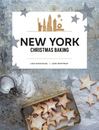 Cookbook cover- New York Christmas Baking by Lisa Nieschlag and Lars Wentrup.