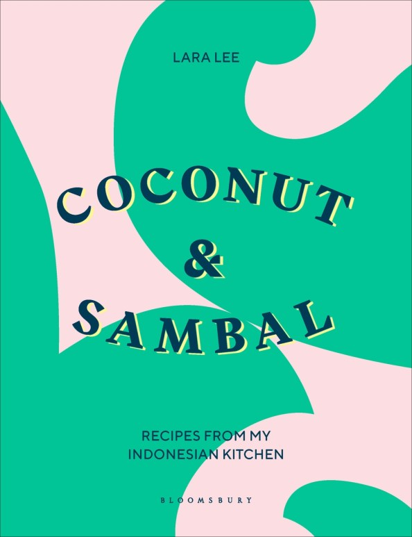 Cookbook Cover- Coconut & Sambal: Recipes from My Indonesian Kitchen.