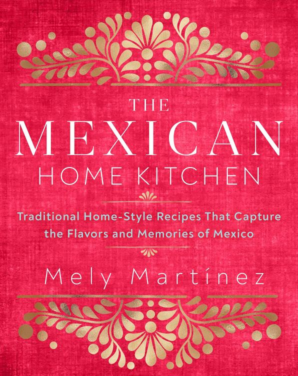 Cookbook Cover- The Mexican Home Kitchen by Mely Martínez.