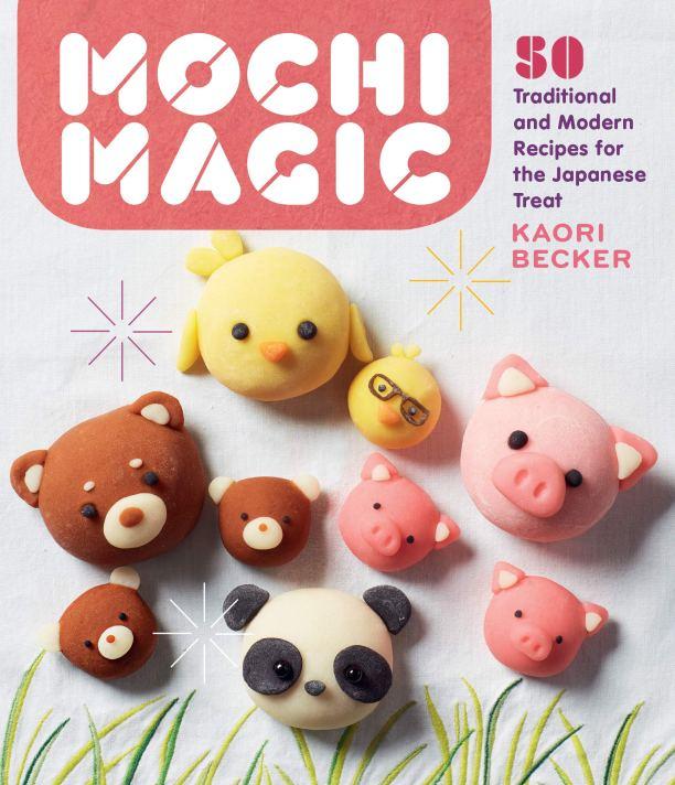 Cookbook cover- Mochi Magic by Kaori Becker.