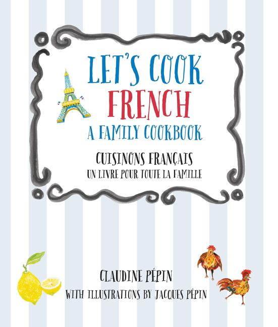 Book Cover- Let's Cook French: A Family Cookbook.