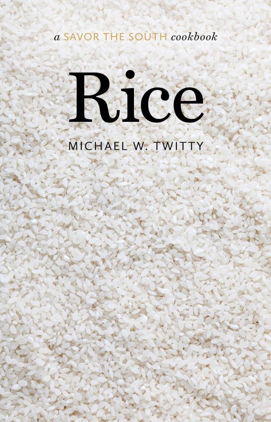Cookbook cover- Rice: A Savor the South Cookbook by Michael W. Twitty.