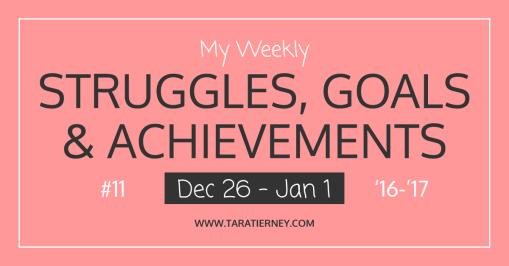 My Weekly Struggles, Goals & Achievements #11