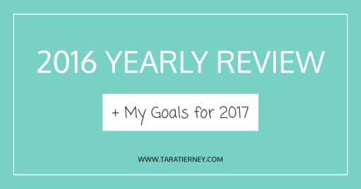 2016 Yearly Review + My Goals for 2017